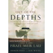 Out of the Depths - Rabbi Israel Meir Lau